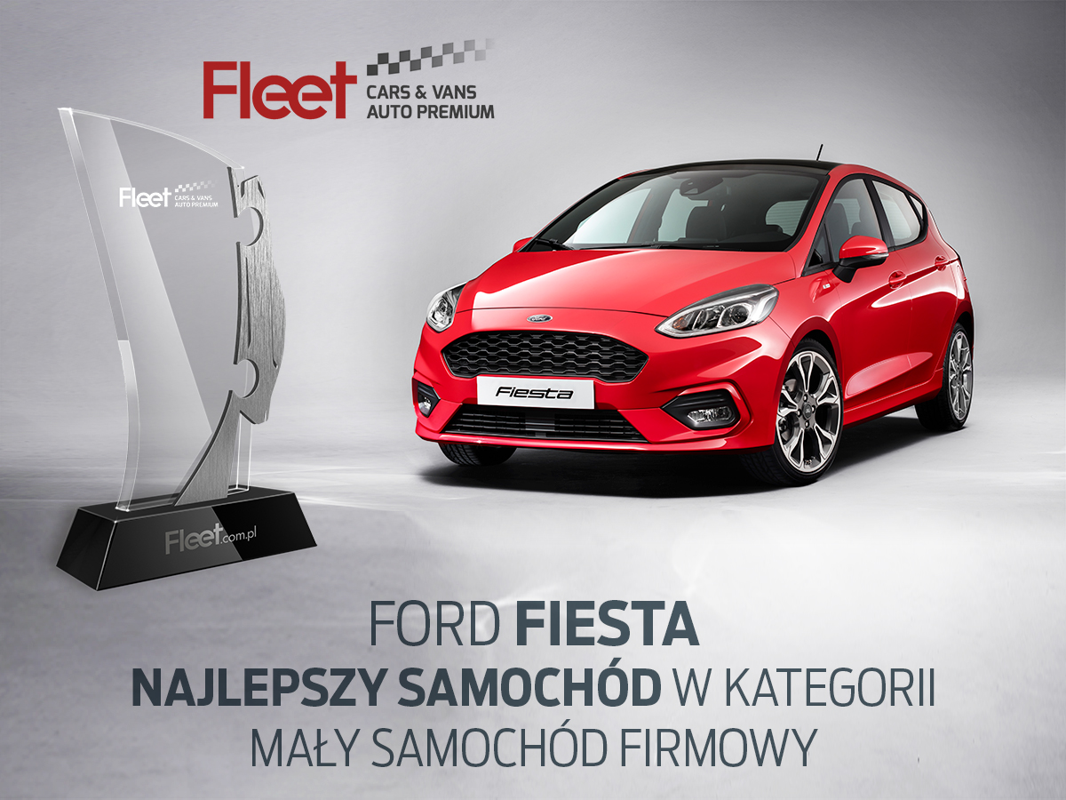 Ford Fiesta - Najlepszy mały samochód firmowy w testach Fleet Cars&Vans i Fleet Auto Premium