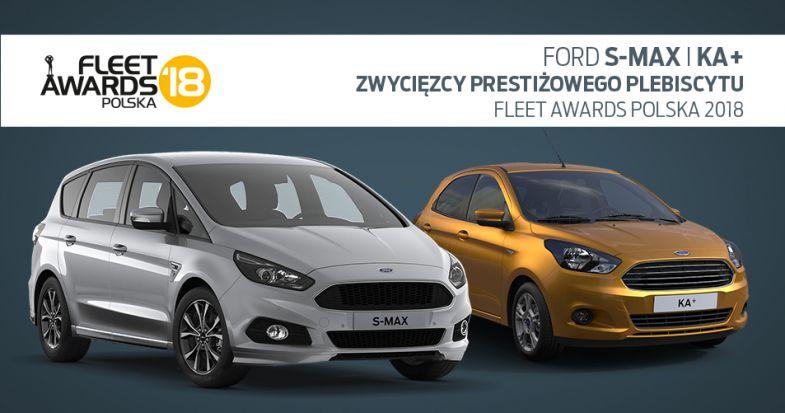 Ford S-MAX i Ka+ w gronie zwycięzców Plebiscytu Fleet Awards Polska 2018