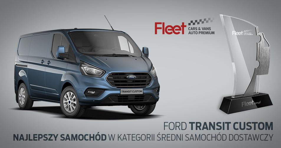 Ford Transit Custom - Najlepszy średni samochód dostawczy w testach Fleet Cars&Vans i Fleet Auto Premium
